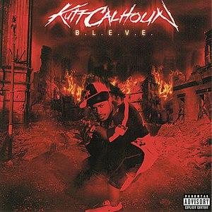 Kutt Calhoun альбом B.L.E.V.E.
