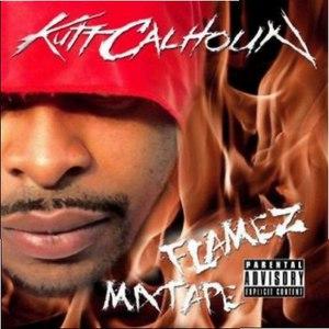 Kutt Calhoun альбом Flamez Mixtape