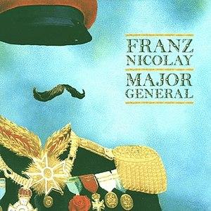 Franz Nicolay альбом Major General