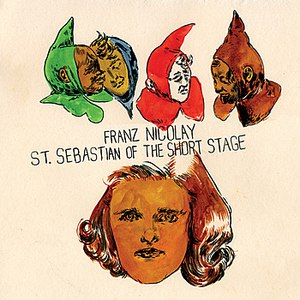 Franz Nicolay альбом St. Sebastian of the Short Stage