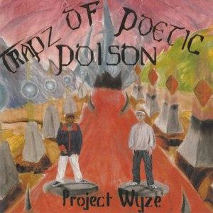 Project Wyze альбом Trapz Of Poetic Poison