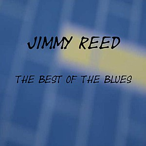 Jimmy Reed альбом Jimmy Reed Sings the Best of the Blues
