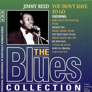 Jimmy Reed альбом You Don't Have To Go