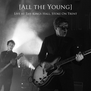 All The Young альбом Live at the Kings Hall, Stoke on Trent