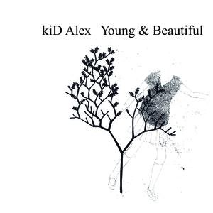 Kid Alex альбом Young & Beautiful
