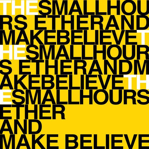 The Small Hours альбом Ether And Make Believe