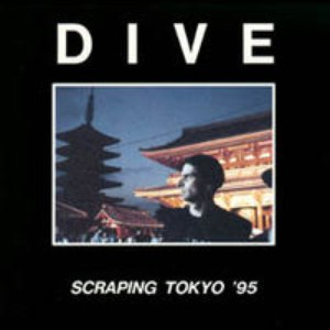 Dive альбом Scraping Tokyo '95
