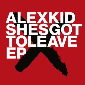 Alexkid альбом Shesgottoleave EP