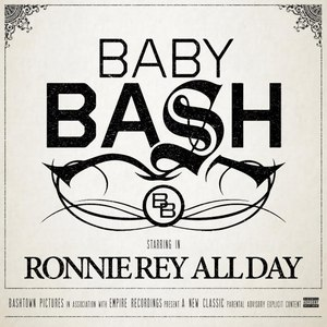 Baby Bash альбом Ronnie Rey All Day