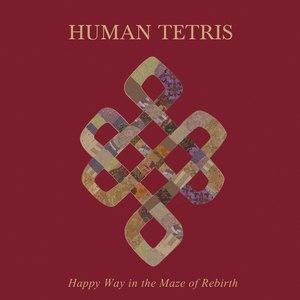 HUMAN TETRIS альбом Happy Way in the Maze of Rebirth