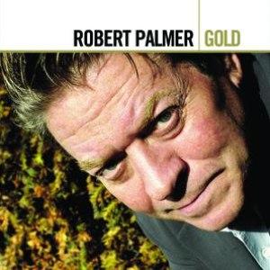 Robert Palmer альбом Gold