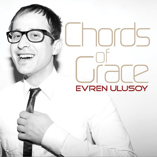 Evren Ulusoy альбом Chords of Grace (The Album)