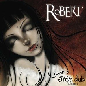 Robert альбом Free dub, Vol. 1