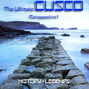Cusco альбом The Ultimate Cusco - Retrospective I (History + Legends)