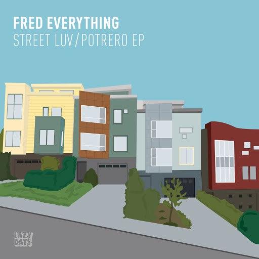 Fred Everything альбом Street Luv / Potrero EP