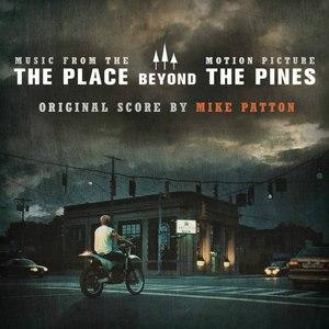 Mike Patton альбом The Place Beyond the Pines (Derek Cianfrance's Original Motion Picture Soundtrack)