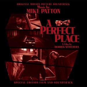 """Mike Patton альбом """"A Perfect Place"""" Original Motion Picture Soundtrack"""