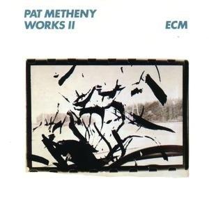 Pat Metheny альбом Works II
