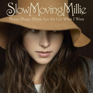 Slow Moving Millie альбом Please, Please, Please, Let Me Get What I Want