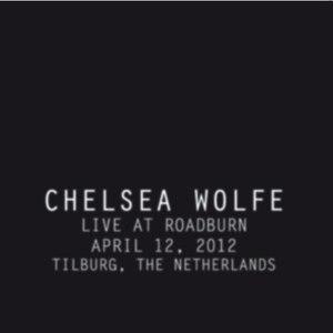Chelsea Wolfe альбом Live At Roadburn