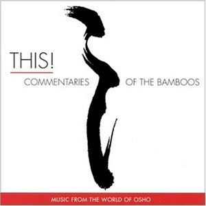 Music From The World Of Osho альбом This! Commentaries Of The Bamboos