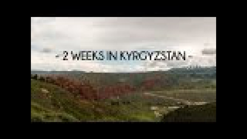 2 weeks in Kyrgyzstan and its natural beauty - Travel film by Tolt 5