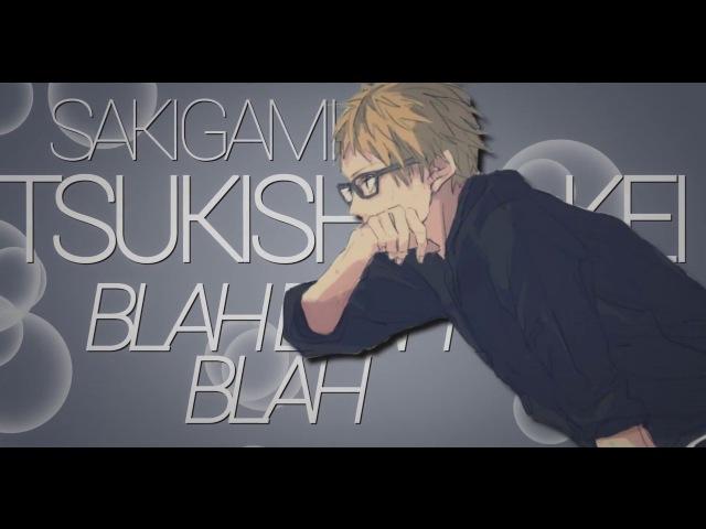 Blah blah blah | tsukishima kei