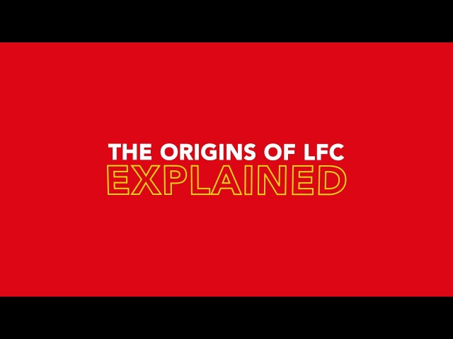 Explained: The origins of Liverpool FC