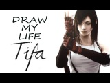 TIFA LOCKHART  DRAW MY LIFE - Final Fantasy VII
