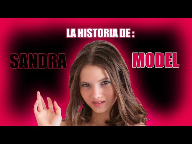 La Historia de SANDRA TEEN MODEL | Una Leyenda del Modelaje