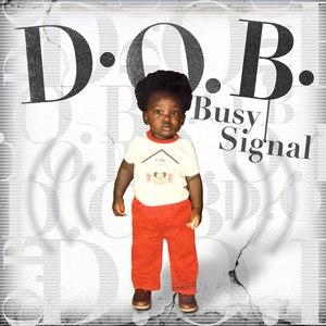 Busy Signal альбом D.O.B.
