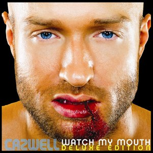 Cazwell альбом Watch My Mouth (Deluxe Edition)