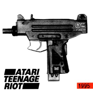 Atari Teenage Riot альбом 1995