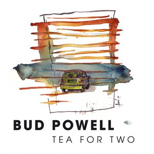 Bud Powell альбом Tea for Two