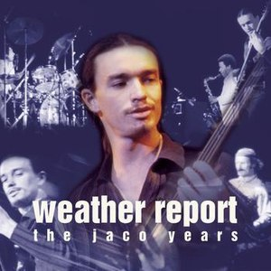 Weather Report альбом This Is Jazz #40: Weather Report-The Jaco Years