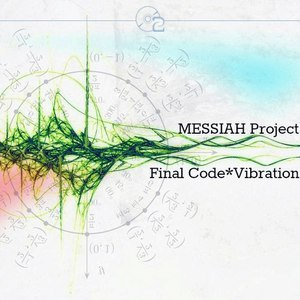 Messiah Project альбом Final Code. Vibration
