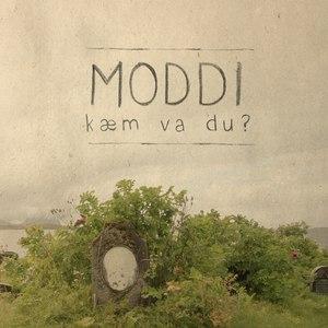 Moddi альбом Kæm va du?