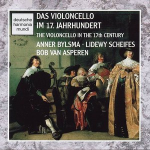 Anner Bylsma альбом Das Violoncello im 17. Jahrhundert