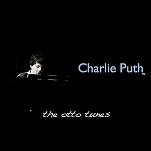 Charlie Puth альбом The Otto Tunes