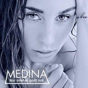 Medina альбом Når intet er godt nok