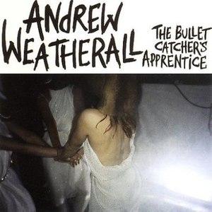 Andrew Weatherall альбом The Bullet Catcher's Apprentice