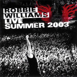 Robbie Williams альбом Live Summer 2003