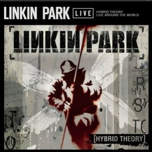 Linkin Park альбом Hybrid Theory Live Around The World