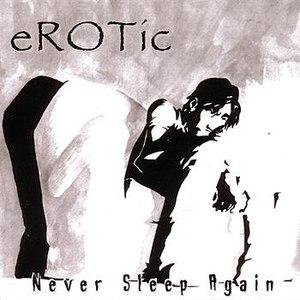 E-Rotic альбом Never Sleep Again