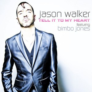 Jason Walker альбом Tell It to My Heart (feat. Bimbo Jones)
