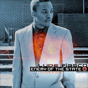 Lupe Fiasco альбом Enemy of the State: A Love Story