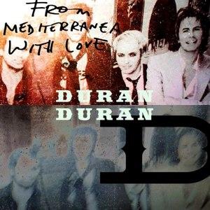 Duran Duran альбом From Mediterranea With Love