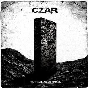 Czar альбом Vertical Mass Grave