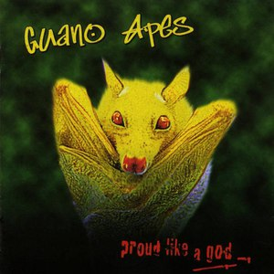 Guano Apes альбом Proud Like a God