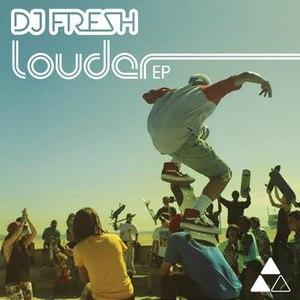 DJ Fresh альбом Louder EP